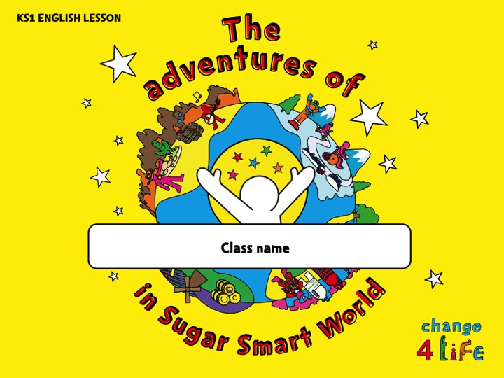 Sugar Smart World - KS1 English lesson PowerPoints