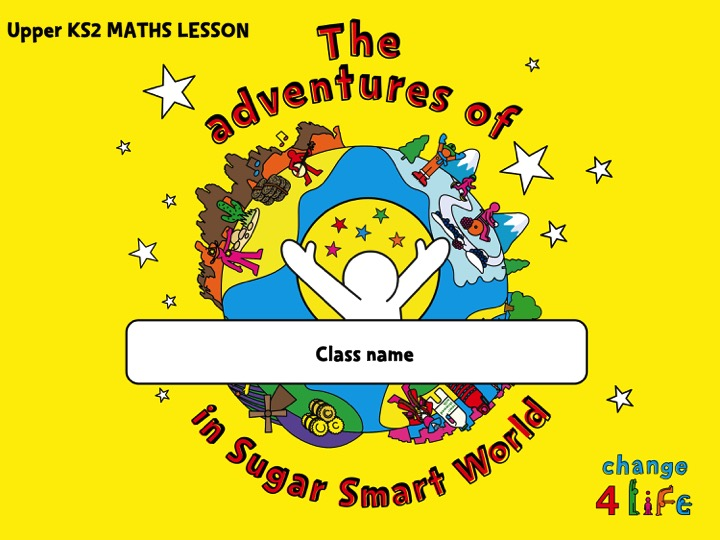 Sugar Smart World – Upper KS2 maths lesson Powerpoint